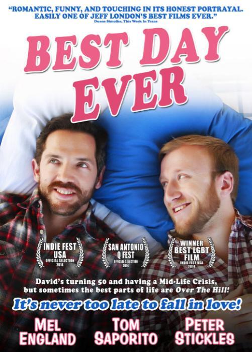 فیلم سینمایی Best Day Ever با حضور Peter Stickles، Mel England، Tom Saporito و Jeff London