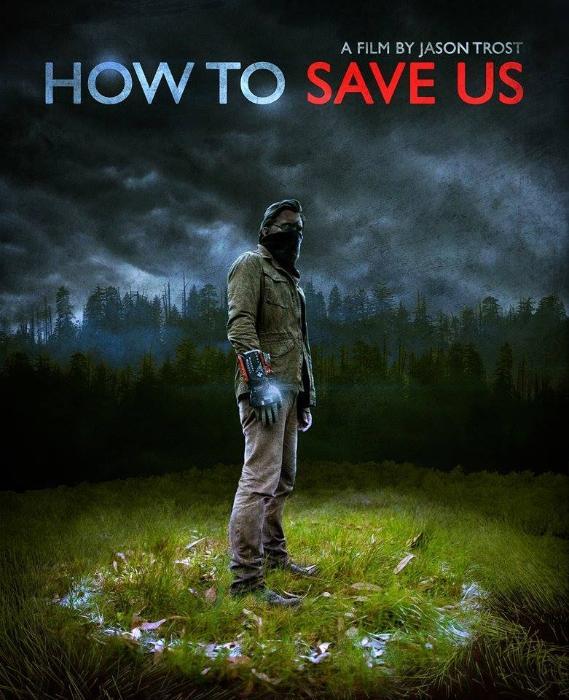 فیلم سینمایی How to Save Us با حضور Jason Trost