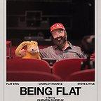 فیلم سینمایی Being Flat با حضور Steve Little و Eric Peterson
