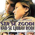 فیلم سینمایی Sta se zgodi kad se ljubav rodi به کارگردانی Zoran Calic