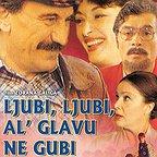 فیلم سینمایی Ljubi, ljubi, al' glavu ne gubi به کارگردانی Zoran Calic