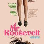 فیلم سینمایی Mr. Roosevelt به کارگردانی Noël Wells