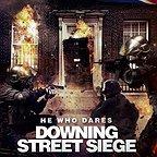 فیلم سینمایی He Who Dares: Downing Street Siege به کارگردانی Paul Tanter