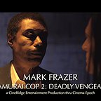 فیلم سینمایی Samurai Cop 2: Deadly Vengeance با حضور Mark Frazer